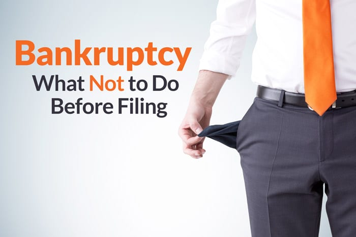Man with no money and What Not to Do Before Filing Bankruptcy
